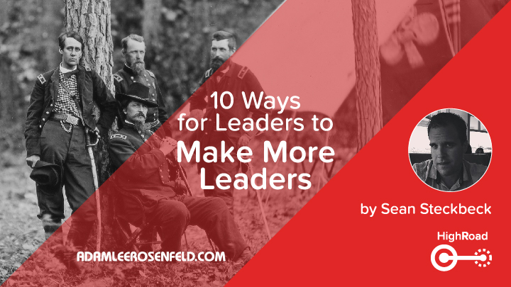 10 Ways for Leaders to Make More Leaders