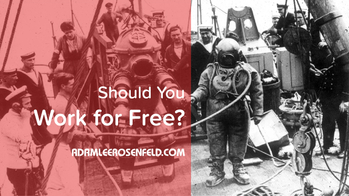 Should You Work for Free? Yes. Here's Why.