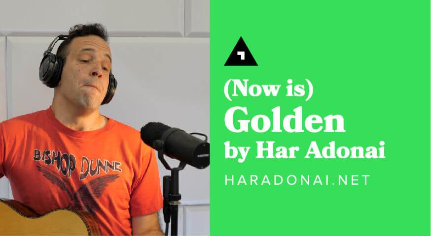 har-adonai-now-is-golden